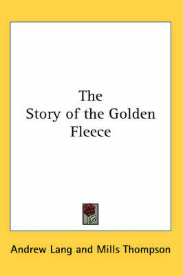 The Story of the Golden Fleece by Andrew Lang