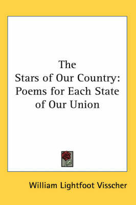 The Stars of Our Country: Poems for Each State of Our Union by William Lightfoot Visscher