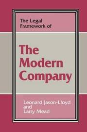 The Legal Framework of the Modern Company by Leonard Jason-Lloyd
