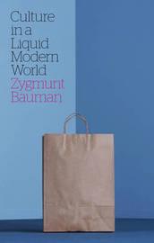 Culture in a Liquid Modern World by Zygmunt Bauman