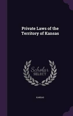 Private Laws of the Territory of Kansas by . Kansas image