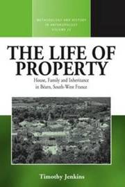 The Life of Property by Timothy Jenkins