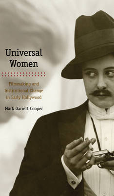 Universal Women: Filmmaking and Institutional Change in Early Hollywood