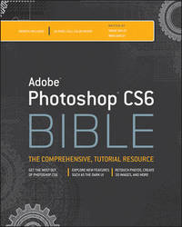 Adobe Photoshop CS6 Bible by Brad Dayley