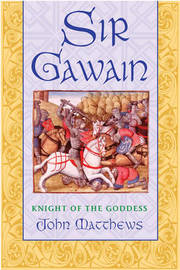 Sir Gawain by John Matthews