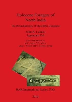 Holocene Foragers of North India by John R Lukacs image