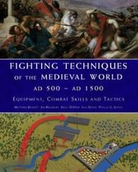 Fighting Techniques of the Medieval World Ad 500-Ad 1500 by J. Bradbury image