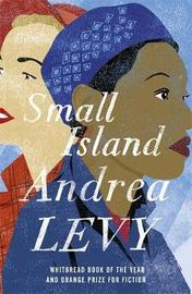 Small Island: Winner of the 'best of the best' Orange Prize by Andrea Levy image