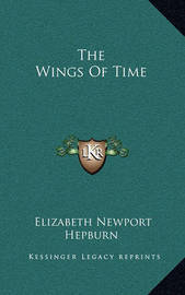 The Wings of Time by Elizabeth Newport Hepburn