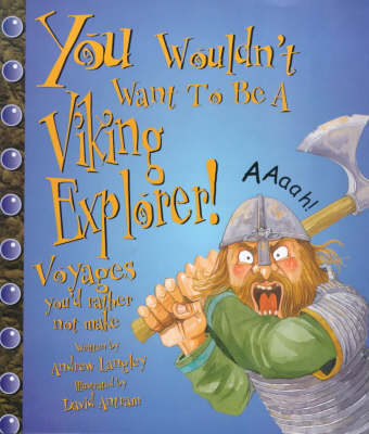 You Wouldn't Want to be a Viking Explorer by Andrew Langley