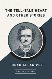 The Tell-Tale Heart and Other Stories (AmazonClassics Edition) by Edgar Allan Poe image