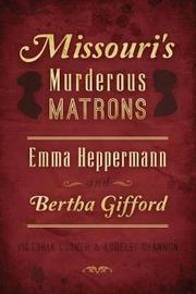 Missouri's Murderous Matrons by Victoria Cosner