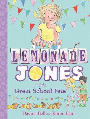 Lemonade Jones and the Great School Fete: Lemonade Jones 2 by Davina Bell