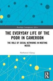 The Everyday Life of the Poor in Cameroon by Nathanael Ojong