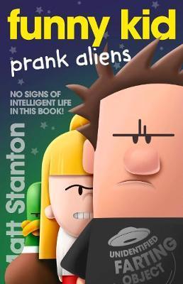 Funny Kid Prank Aliens (Funny Kid, #9) by Matt Stanton
