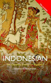Colloquial Indonesian: The Complete Course for Beginners by Sutanto Atmosumarto image