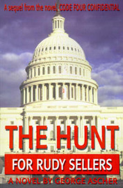 The Hunt for Rudy Sellers by George Ascher