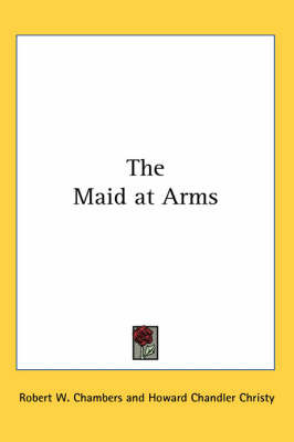 The Maid at Arms by Robert W Chambers image