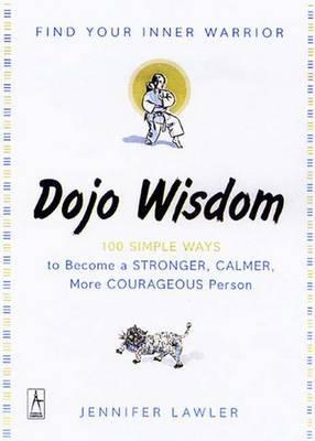 Dojo Wisdom: Find Your Inner Warrior by Jennifer Lawler image