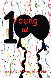 Young at 100: Successful Longevity Strategies by Donald R. Morse image