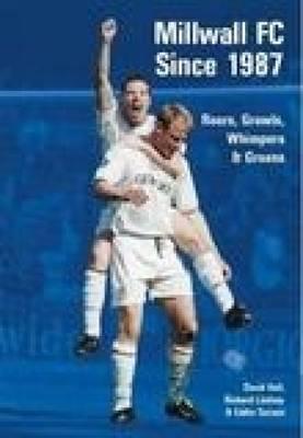 Millwall Football Club since 1987 by Richard Lindsay