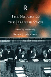 The Nature of the Japanese State by Brian J McVeigh