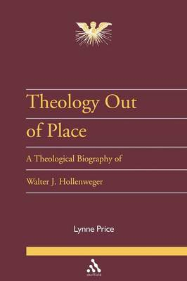 Theology Out of Place: Walter J.Hollenweger by Lynne Price image
