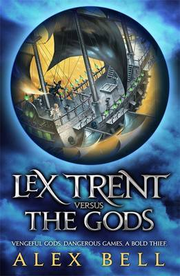 Lex Trent Versus the Gods by Alex Bell image