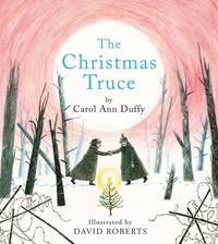 The Christmas Truce by Carol Ann Duffy