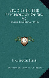 Studies in the Psychology of Sex V2: Sexual Inversion (1915) by Havelock Ellis