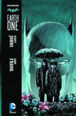 Batman Earth One by Geoff Johns