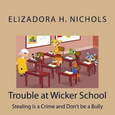 Trouble at Wicker School by Elizadora H Nichols image