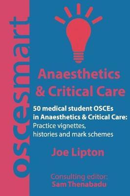 Oscesmart - 50 Medical Student Osces in Anaesthetics & Critical Care by Dr Joe Lipton