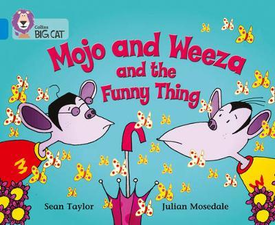 Mojo and Weeza and the Funny Thing by Sean Taylor