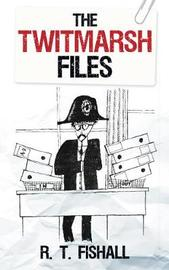 The Twitmarsh Files by R.T. Fishall image