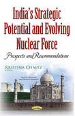 Indias Strategic Potential & Evolving Nuclear Force