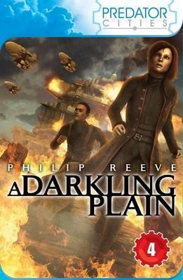 Predator Cities: Darkling Plain by Philip Reeve