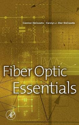 Fiber Optic Essentials by Casimer Decusatis image