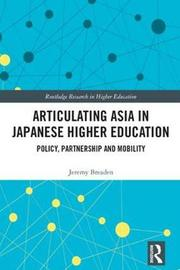 Articulating Asia in Japanese Higher Education by Jeremy Breaden