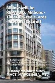 Billions Will Be Repaid to Millions - Timeoutcreditcards - Stephen Sklaroff by Mact Mapce Mres
