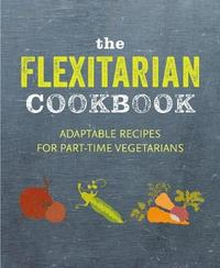 The Flexitarian Cookbook by Ryland Peters & Small