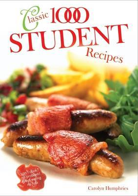 The Classic 1000 Student Recipes by Carolyn Humphries image