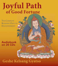 Joyful Path of Good Fortune: The Complete Buddhist Path to Enlightenment by Kelsang Gyatso Geshe
