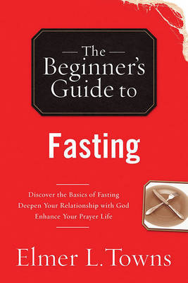 The Beginner's Guide to Fasting by Elmer L Towns image