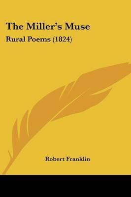 The Miller's Muse: Rural Poems (1824) by Robert Franklin image