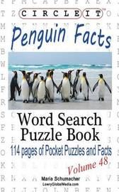 Circle It, Penguin Facts, Word Search, Puzzle Book by Lowry Global Media LLC