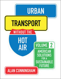 Urban Transport without the hot air by Alan Cunningham