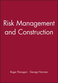 Risk Management and Construction by Roger Flanagan