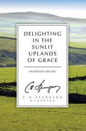 Delighting in the Sunlit Uplands of Grace by C.H. Spurgeon image