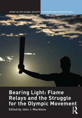 Bearing Light: Flame Relays and the Struggle for the Olympic Movement image